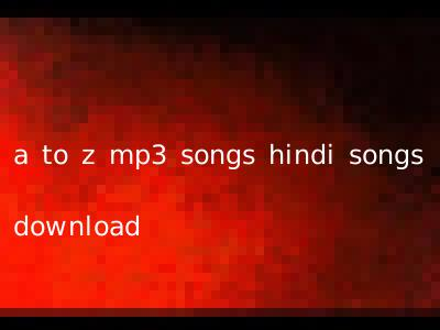a to z mp3 songs hindi songs download