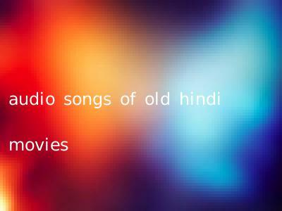 audio songs of old hindi movies
