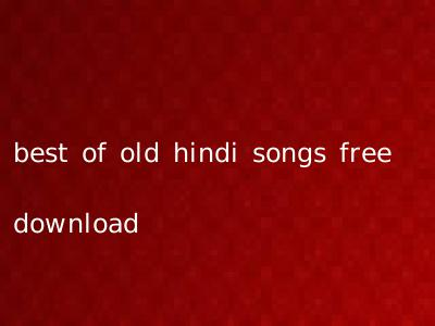 best of old hindi songs free download