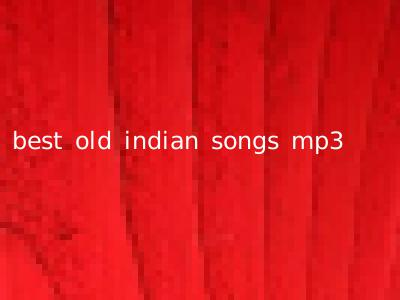 best old indian songs mp3