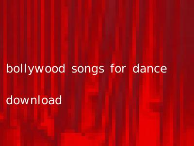 bollywood songs for dance download
