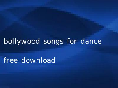 bollywood songs for dance free download