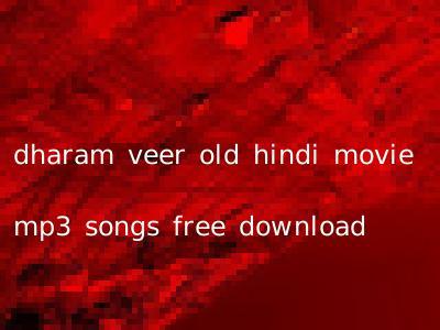 dharam veer old hindi movie mp3 songs free download