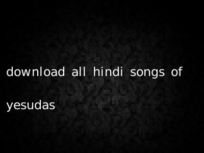 download all hindi songs of yesudas