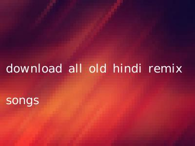 download all old hindi remix songs