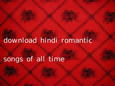 download hindi romantic songs of all time