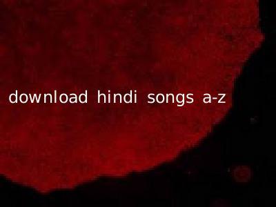 download hindi songs a-z