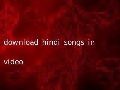 download hindi songs in video