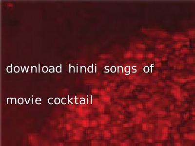 download hindi songs of movie cocktail