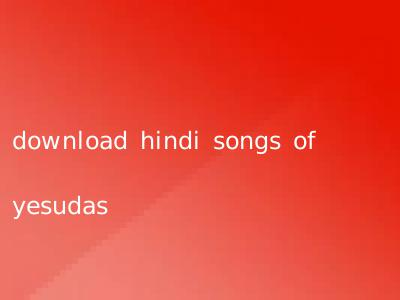 download hindi songs of yesudas