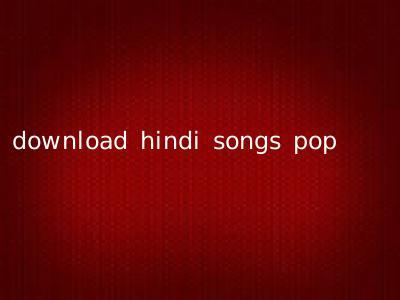 download hindi songs pop