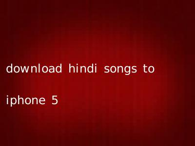 download hindi songs to iphone 5