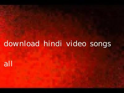 download hindi video songs all