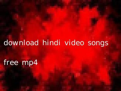 download hindi video songs free mp4
