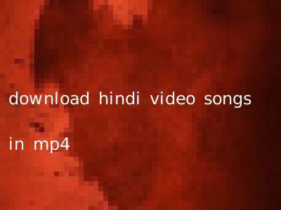 download hindi video songs in mp4