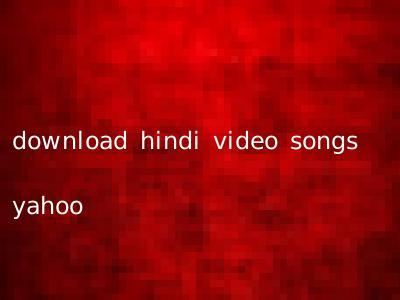 download hindi video songs yahoo