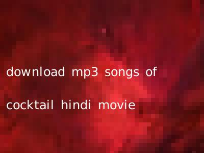 download mp3 songs of cocktail hindi movie