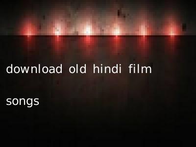 download old hindi film songs