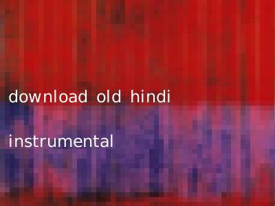 download old hindi instrumental