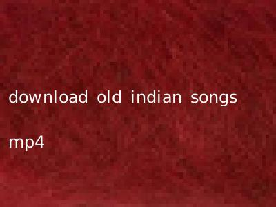 download old indian songs mp4
