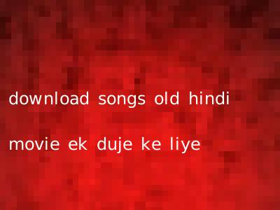 download songs old hindi movie ek duje ke liye