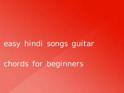 easy hindi songs guitar chords for beginners
