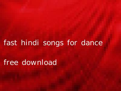 fast hindi songs for dance free download