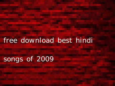 free download best hindi songs of 2009