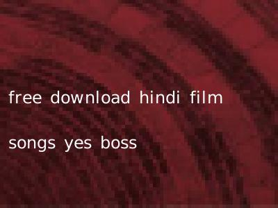free download hindi film songs yes boss