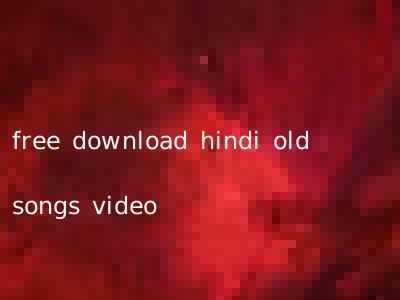 free download hindi old songs video