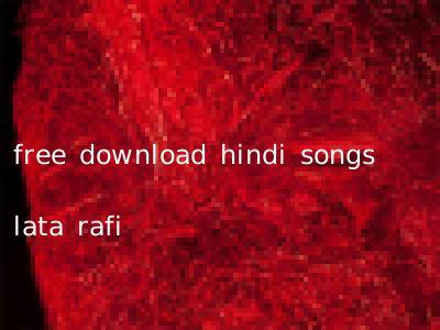 free download hindi songs lata rafi