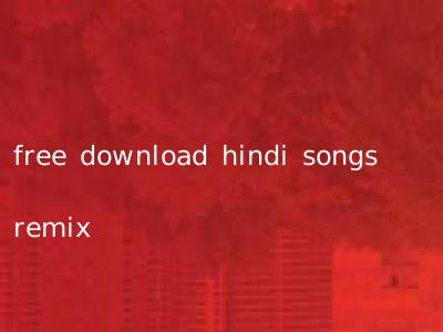 free download hindi songs remix