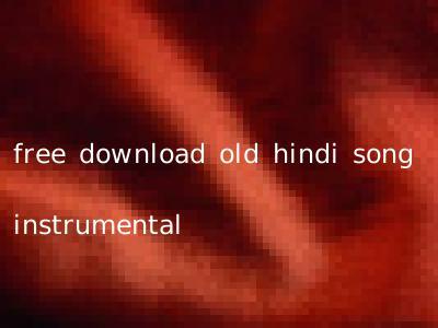 free download old hindi song instrumental
