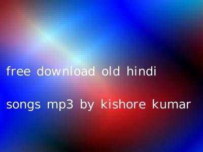 free download old hindi songs mp3 by kishore kumar