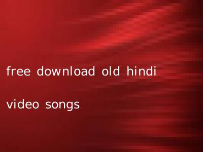 free download old hindi video songs