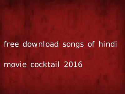 free download songs of hindi movie cocktail 2016