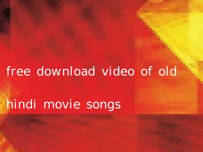 free download video of old hindi movie songs