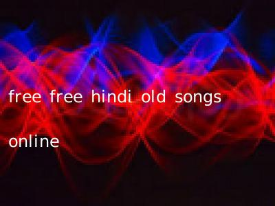 free free hindi old songs online