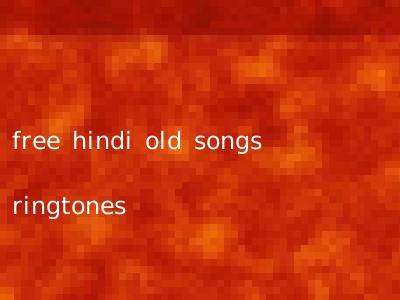 free hindi old songs ringtones