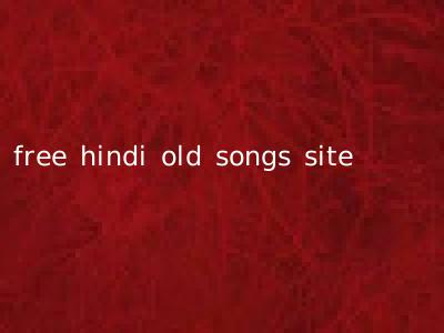 free hindi old songs site
