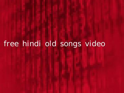free hindi old songs video