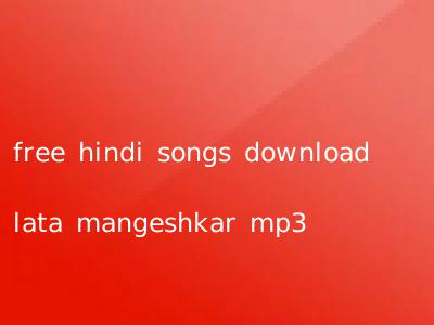 free hindi songs download lata mangeshkar mp3