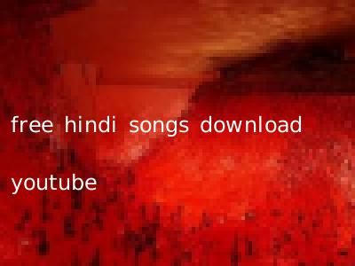 free hindi songs download youtube