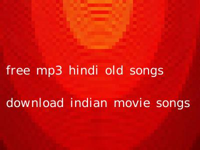 free mp3 hindi old songs download indian movie songs