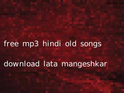 free mp3 hindi old songs download lata mangeshkar