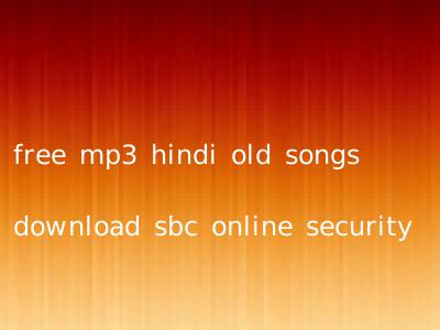 free mp3 hindi old songs download sbc online security