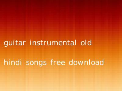 guitar instrumental old hindi songs free download