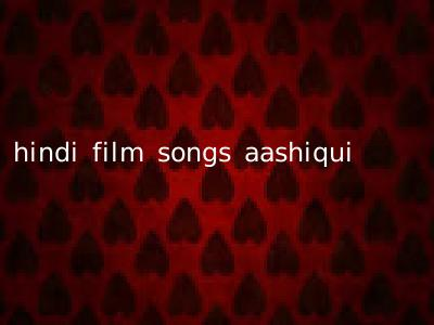 hindi film songs aashiqui