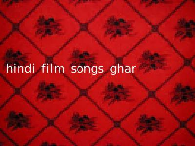 hindi film songs ghar