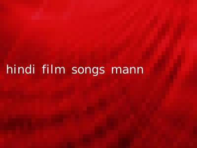 hindi film songs mann